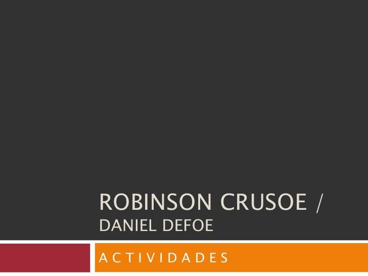 ROBINSON CRUSOE /  DANIEL DEFOE A C T I V I D A D E S