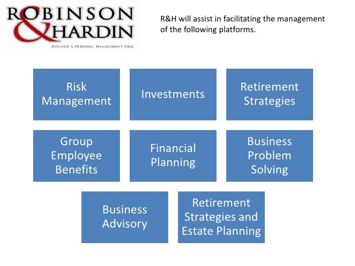 R&H will assist in facilitating the management<br />of the following platforms. <br />