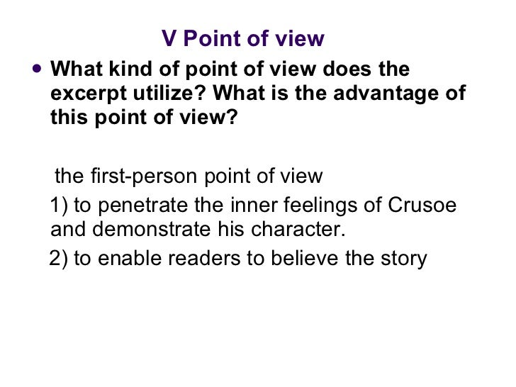 <ul><li>V Point of view </li></ul><ul><li>What kind of point of view does the excerpt utilize? What is the advantage of th...