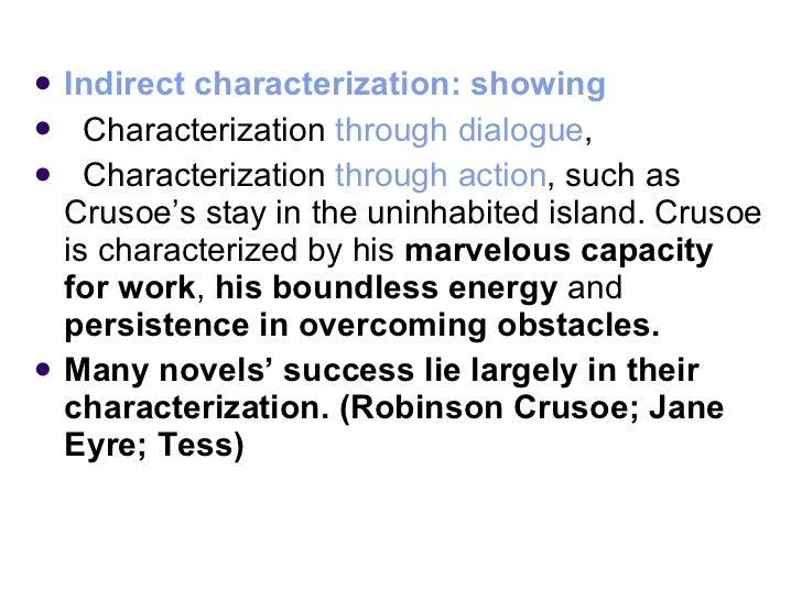 <ul><li>Indirect characterization: showing </li></ul><ul><li>Characterization  through dialogue ,  </li></ul><ul><li>Chara...
