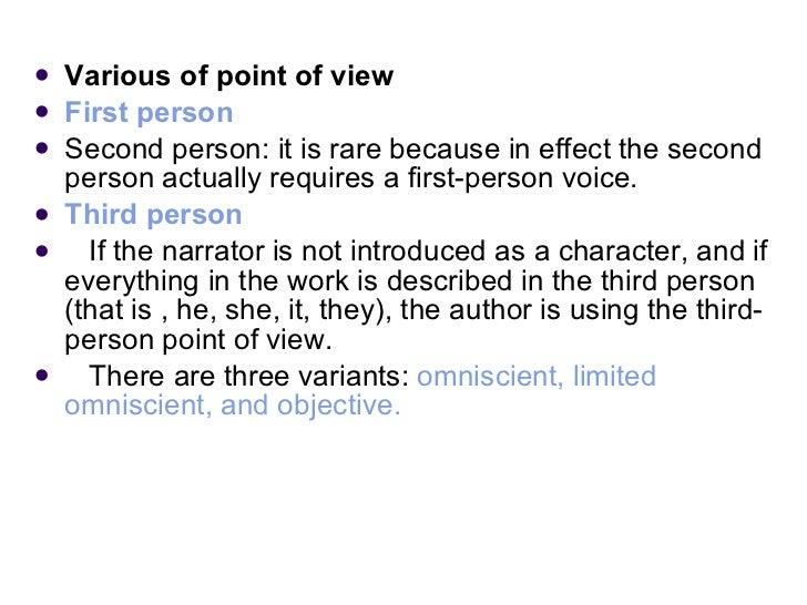 <ul><li>Various of point of   view </li></ul><ul><li>First person </li></ul><ul><li>Second person: it is rare because in e...