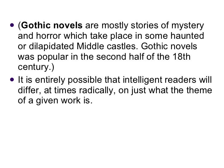 <ul><li>( Gothic novels  are mostly stories of mystery and horror which take place in some haunted or dilapidated Middle c...