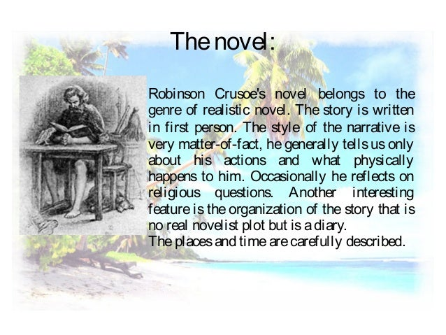 an analysis of the character of robinson crusoe a novel by daniel defoe Robinson crusoe (9781503292383): daniel defoe: books interesting finds updated daily amazon the swiss family robinson (puffin classics) johann d wyss robinson crusoe was my favorite book as a boy i just wanted to reread it.