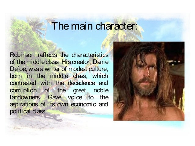 an analysis of the character of robinson crusoe a novel by daniel defoe Get everything you need to know about friday in robinson crusoe analysis the character of friday in robinson crusoe from robinson crusoe by daniel defoe.