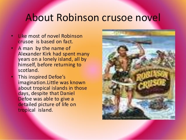 an introduction to the literary life of robinson crusoe Npr coverage of robinson crusoe by daniel defoe news, author interviews, critics' picks and more.