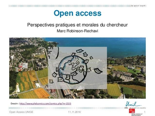Open access Perspectives pratiques et morales du chercheur Marc Robinson-Rechavi Open Access UNIGE 111.11.2016 Dessin : ht...