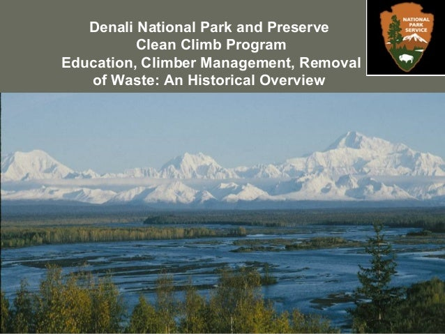 Denali National Park and Preserve Clean Climb Program Education, Climber Management, Removal of Waste: An Historical Overv...