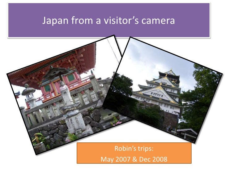 Japan from a visitor's camera<br />Robin's trips:<br />May 2007 & Dec 2008<br />