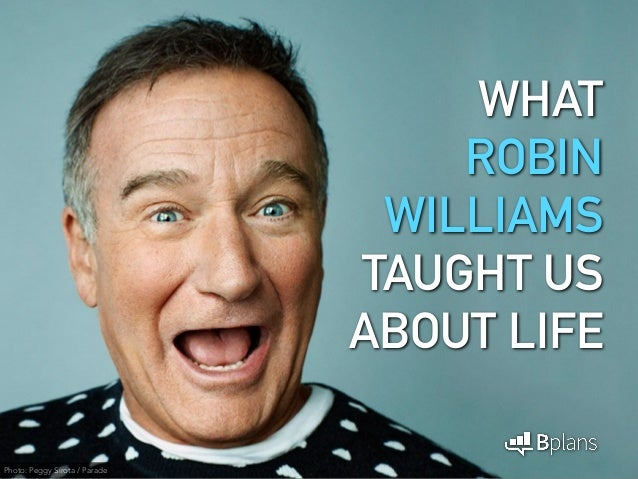 WHAT ROBIN WILLIAMS TAUGHT US ABOUT LIFE Photo: Peggy Sirota / Parade