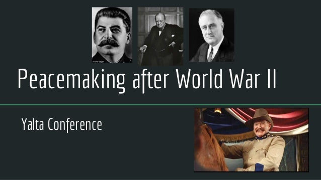 Peacemaking After World War 2