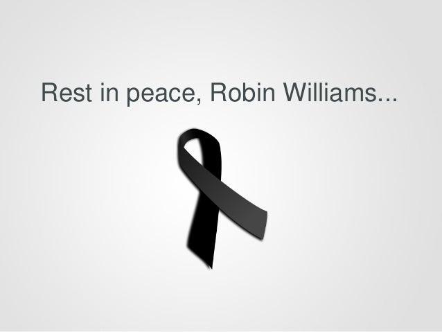 Rest in peace, Robin Williams...