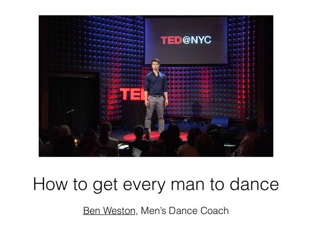 How to get every man to dance Ben Weston, Men's Dance Coach