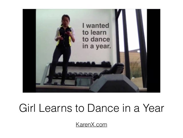 Girl Learns to Dance in a Year KarenX.com