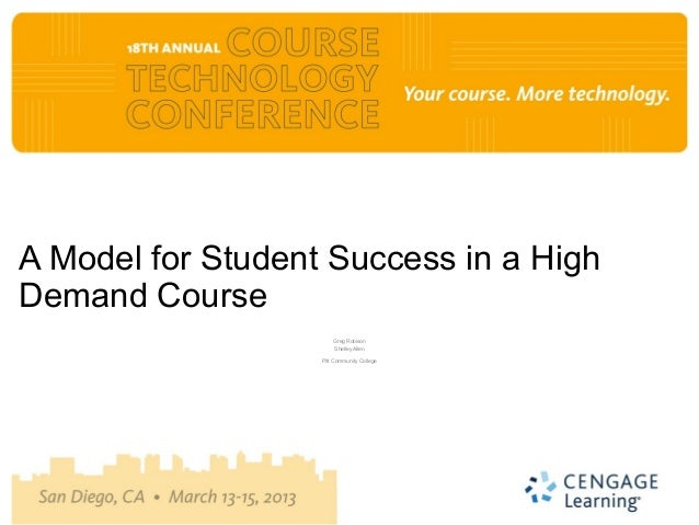 A Model for Student Success in a HighDemand Course                       Greg Robison                       Shelley Allen ...