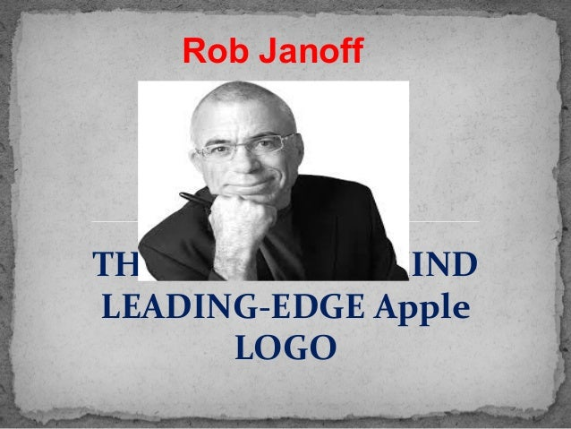 THE PIONEER BEHIND LEADING-EDGE Apple LOGO Rob Janoff