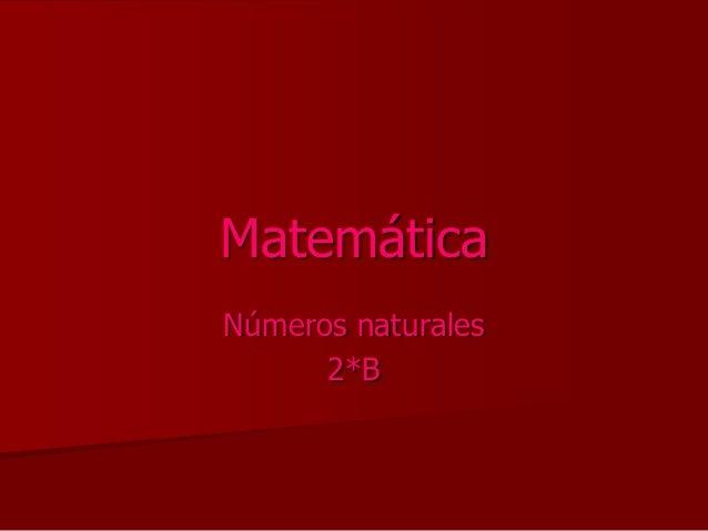 Matemática  Números naturales  2*B