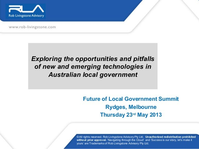 Exploring the opportunities and pitfallsof new and emerging technologies inAustralian local governmentFuture of Local Gove...