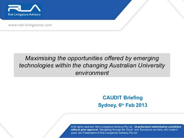 Maximising the opportunities offered by emergingtechnologies within the changing Australian University                    ...