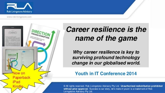 Career resilience is the  name of the game  Why career resilience is key to  surviving profound technology  change in our ...