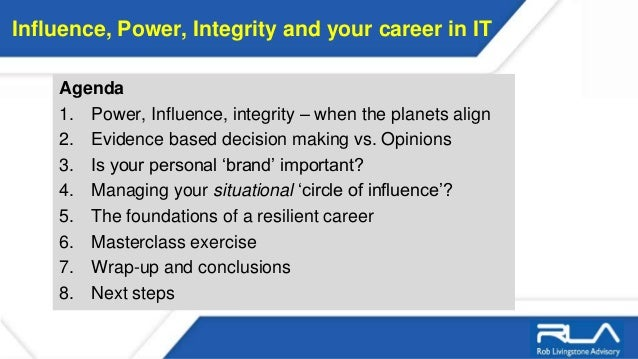 Influence, Power, Integrity and your career in IT Slide 2