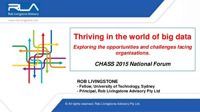 Thriving in the world of big data Exploring the opportunities and challenges facing organisations. CHASS 2015 National For...