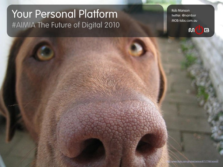 Your Personal Platform                                          Rob Manson                                          twitte...