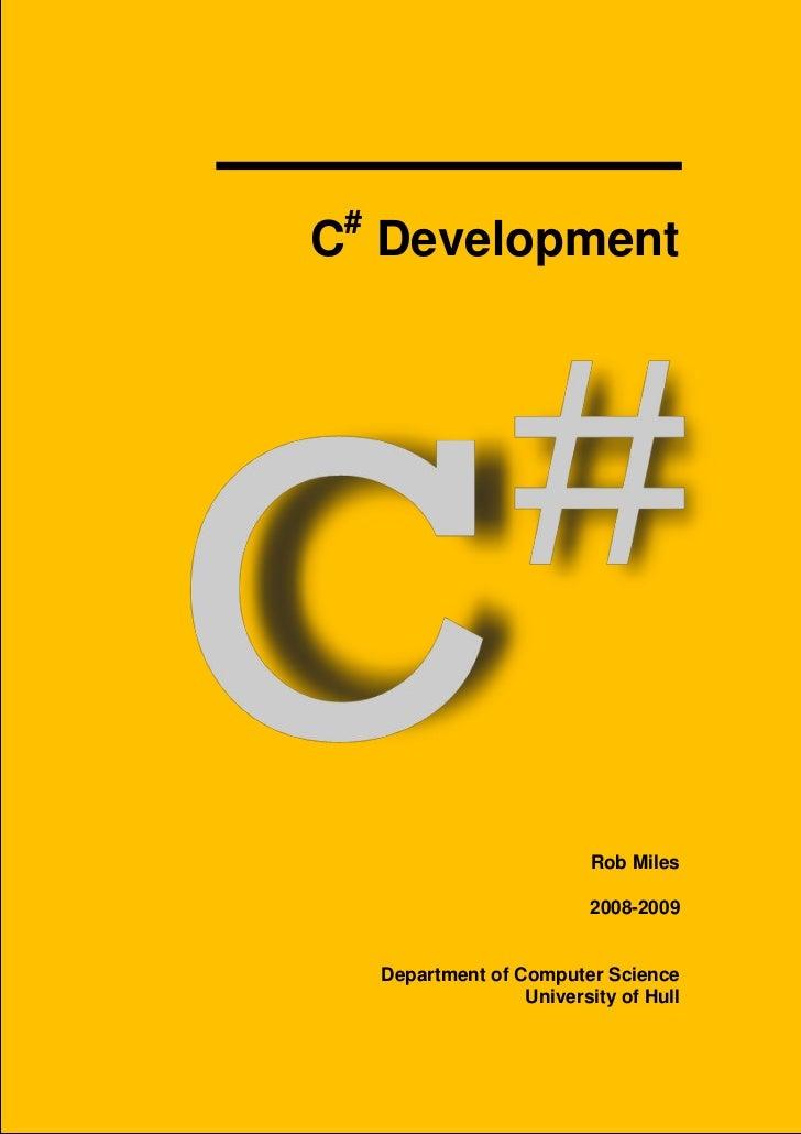#C Development                            Rob Miles                            2008-2009     Department of Computer Scienc...