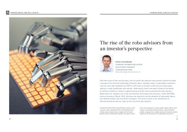 The rise of the robo advisors from an investor's perspective HEIKO SCHWENDER FOUNDING MEMBER AND SENIOR INVESTMENT MANAGER...