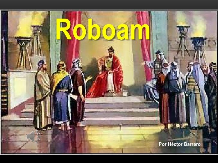 Roboam         Por Héctor Barrero
