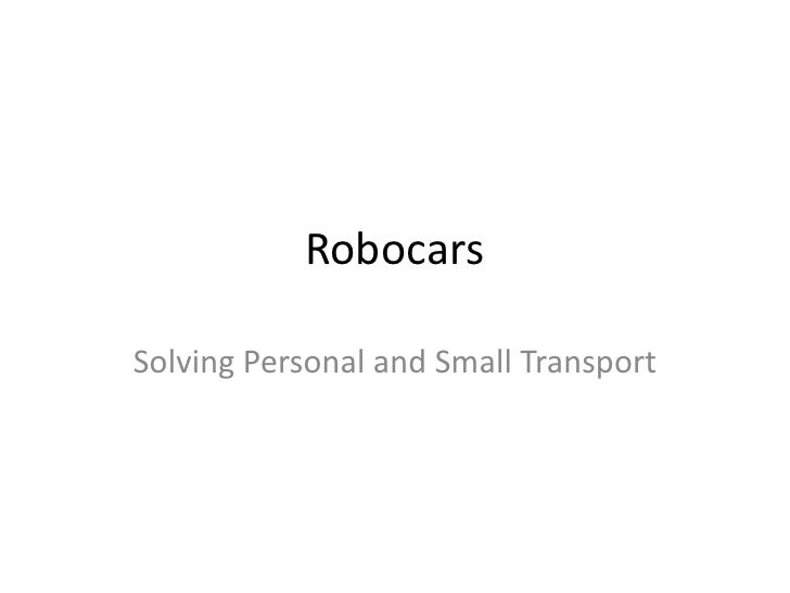 RobocarsSolving Personal and Small Transport