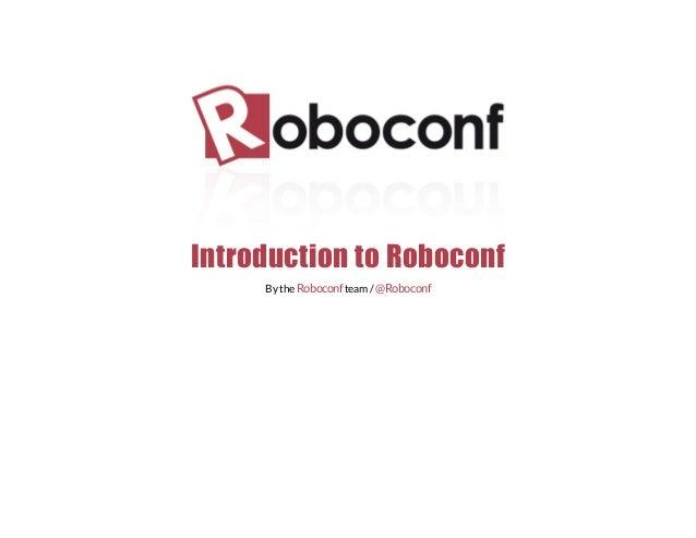 Introduction to Roboconf Bythe team/Roboconf @Roboconf