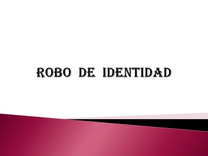 ROBO  DE  IDENTIDAD<br />