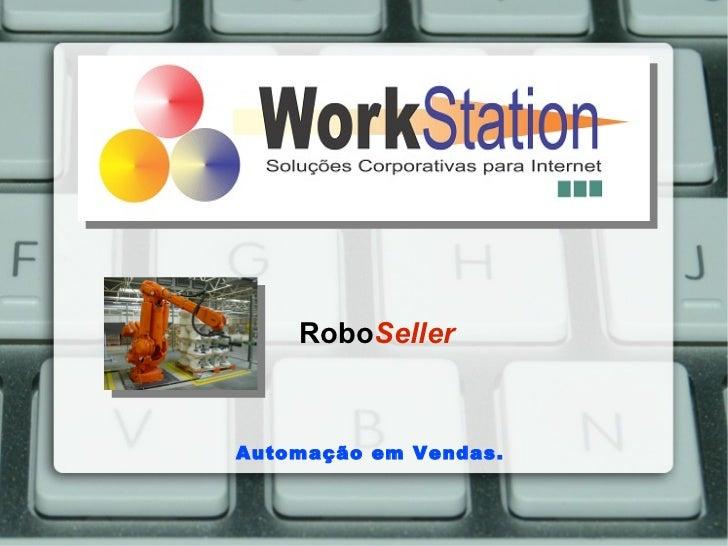 RoboSellerAutomação em Vendas.