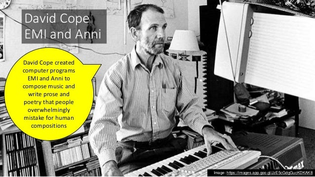 """David Cope EMI and Anni """"Professor Steve Larson from the University of Oregon sent [David] Cope a challenge for a musical ..."""