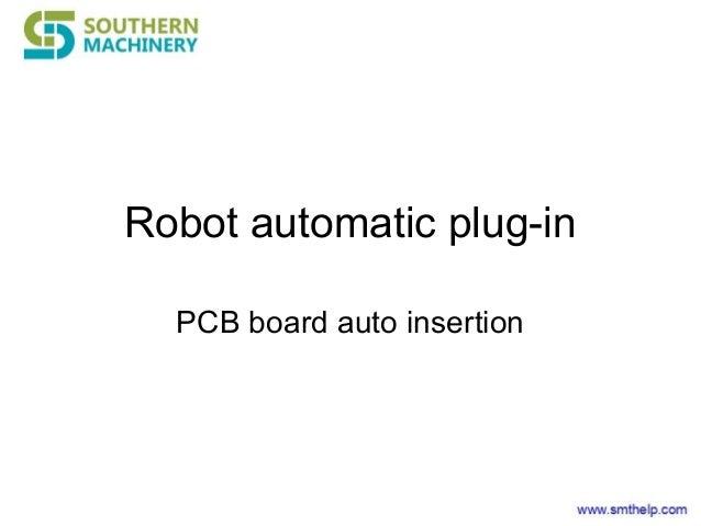 Robot automatic plug-in PCB board auto insertion