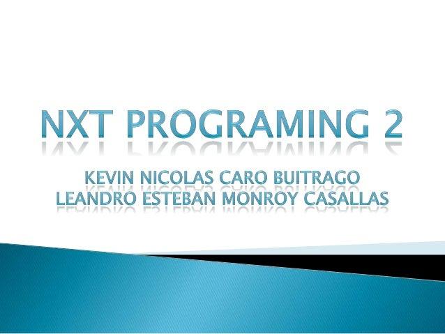 El programa utilizado es NXT PROGRAMING