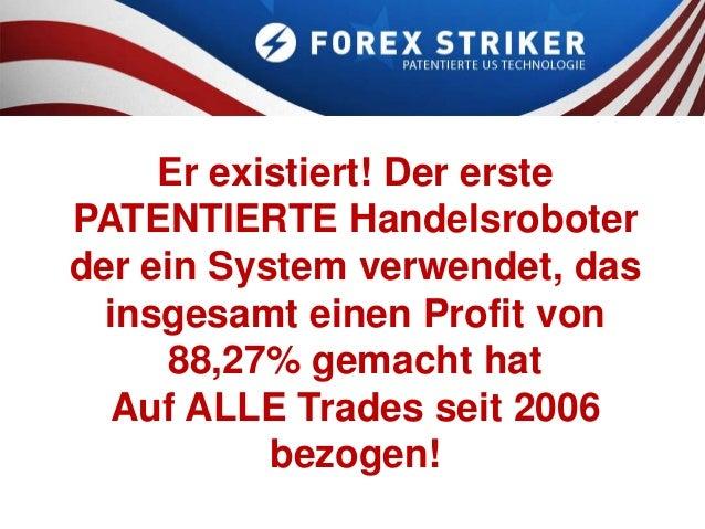 Er existiert! Der erstePATENTIERTE Handelsroboterder ein System verwendet, das  insgesamt einen Profit von      88,27% gem...