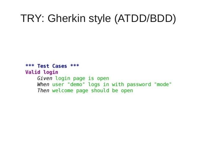 TRY: Gherkin style (ATDD/BDD)