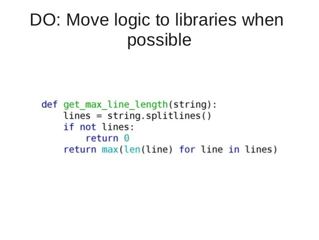 DO: Move logic to libraries when  possible