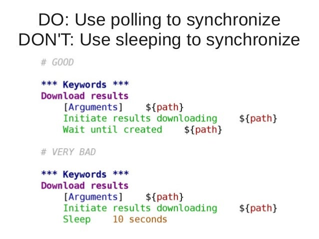DO: Use polling to synchronize  DON'T: Use sleeping to synchronize