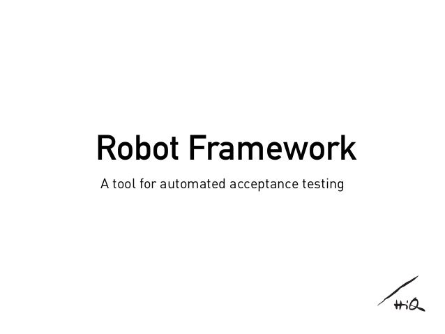 Robot Framework A tool for automated acceptance testing