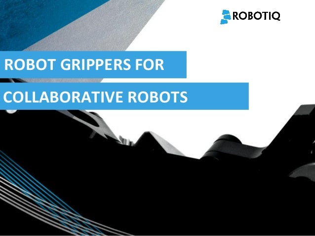 2011-04-02 ROBOT GRIPPERS FOR COLLABORATIVE ROBOTS