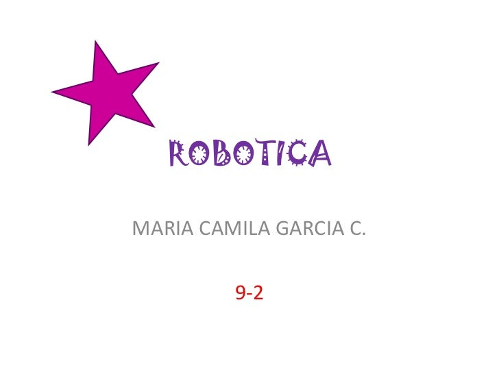 ROBOTICAMARIA CAMILA GARCIA C.         9-2