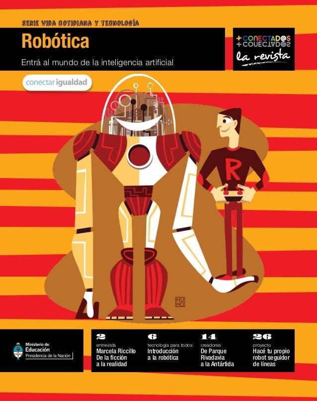 Entrá al mundo de la inteligencia artificial Robótica 2 entrevista Marcela Riccillo De la ficción a la realidad 6 tecnolog...