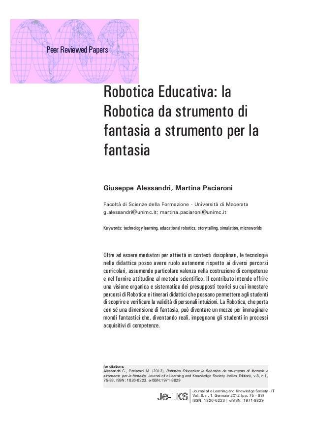Robotica Educativa: la Robotica da strumento di fantasia a strumento per la fantasia Journal of e-Learning and Knowledge S...