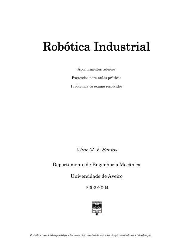 Proibida a cópia total ou parcial para fins comerciais ou editoriais sem a autorização escrita do autor (vitor@ua.pt).Robó...