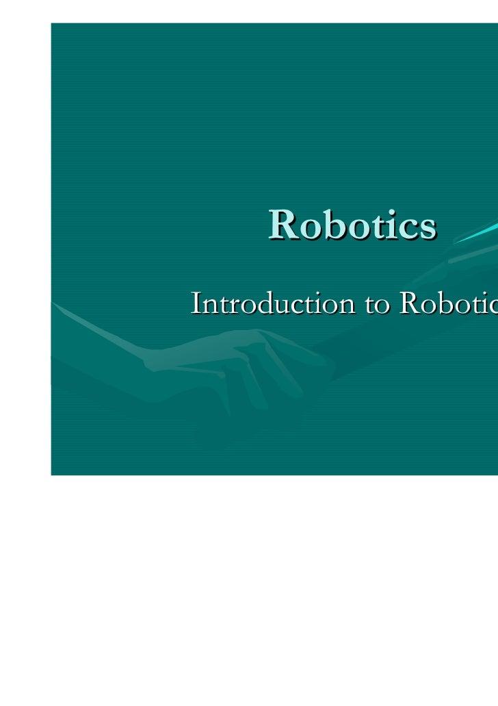 RoboticsIntroduction to Robotics
