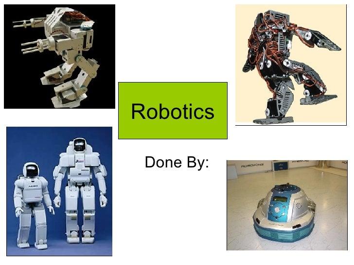 Robotics Done By: