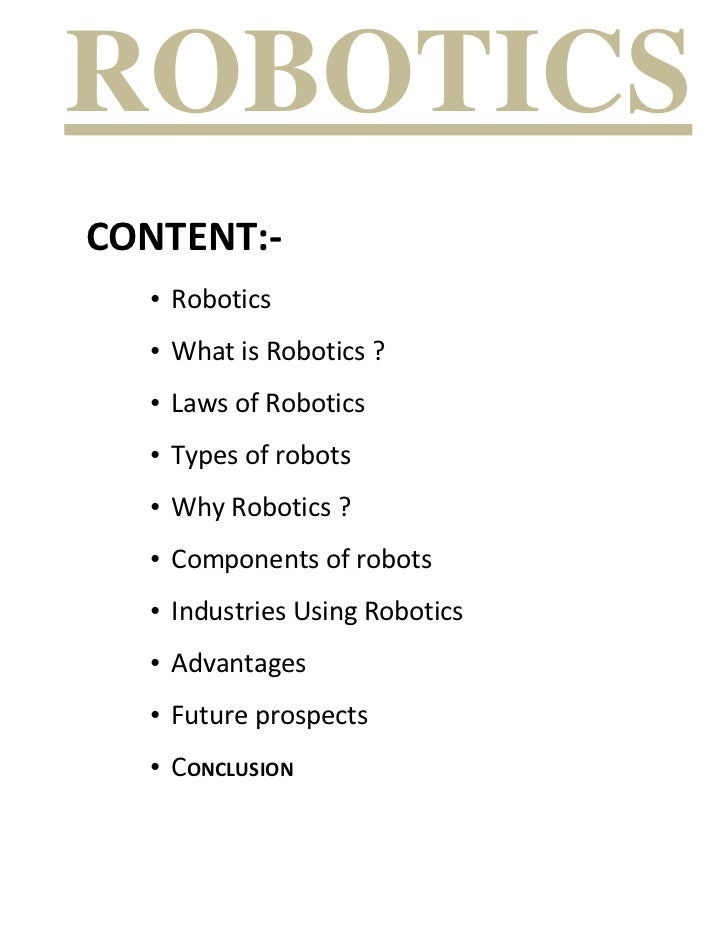 ROBOTICSCONTENT:-  • Robotics  • What is Robotics ?  • Laws of Robotics  • Types of robots  • Why Robotics ?  • Components...