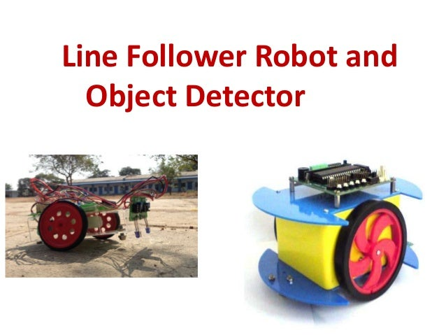 Line Follower Robot and Object Detector